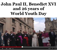 Video-John Paul II, Benedict XVI and 26 years of World Youth Day